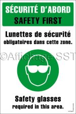 Affiche bilingue sur le port obligatoire des lunettes de protection au travail : « Sécurité d'abord : Lunettes de sécurité obligatoires dans cette zone. / Safety first: Safety glasses required in this area. ». Disponible en 4 différents formats sur papier